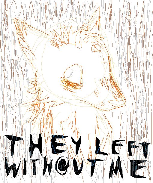 12895138_theyleftwithoutme.png.7b1d50438cd156ee3817e6be2166ec4c.png